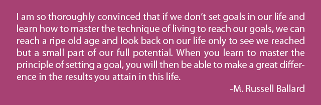 M Russell Ballard quote about setting goals