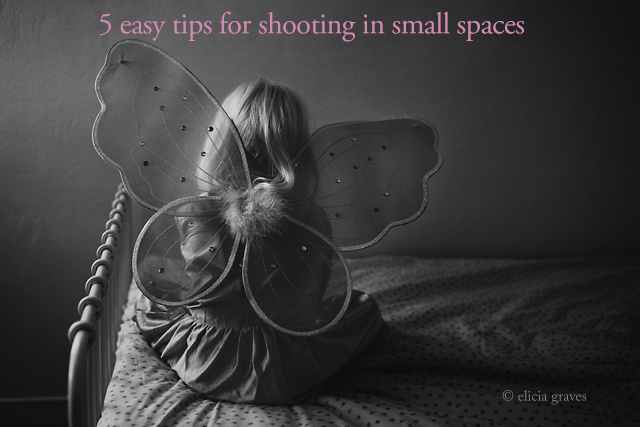 5 easy tips for shooting in small spaces by Elicica Graves