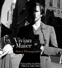 Vivian Maier: Street Photographer by John Maloof