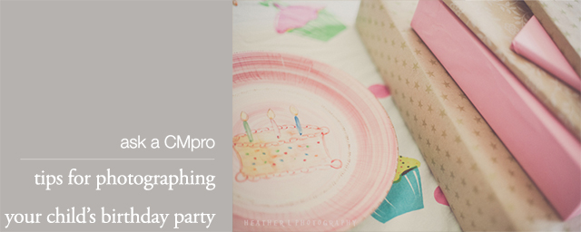 your best advice for photographing a childrens birthday party