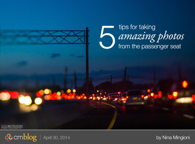 5 tips for taking amazing photos from the passenger seat by Nina Mingioni