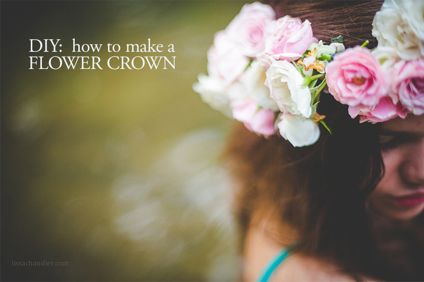 DIY: How To Make A Flower Crown By Lissa Chandler