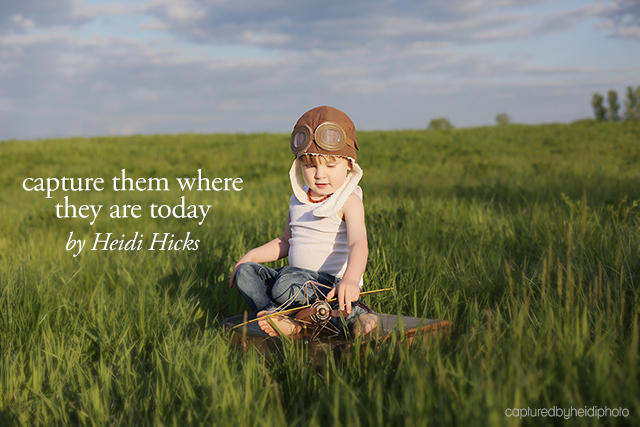 capture them where they are today by Heidi Hicks