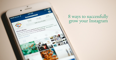8 ways to successfully grow your Instagram