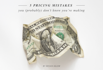 5 pricing mistakes you probably don't know you're making by Lena Hyde of Design Aglow