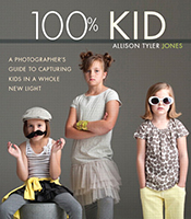 100% Kid- A Professional Photographer's Guide to Capturing Kids