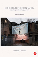 Exhibiting Photography- A Practical Guide to Displaying Your Work