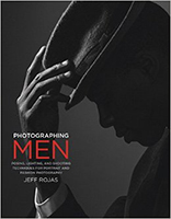 Photographing Men- Posing, Lighting, and Shooting Techniques for Portrait and Fashion Photography