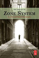 The Practical Zone System- For Film and Digital Photography