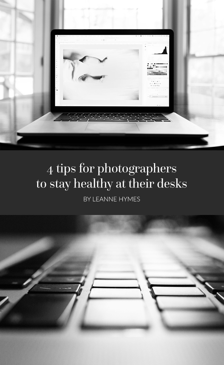 As photographers in the digital age, it is easy to find ourselves spending hours at a time with our editing process. While this can produce gorgeous works of art, it can also wreak havoc on our bodies. The following are some ideas for how you can achieve this whether your office is at home or at a studio.