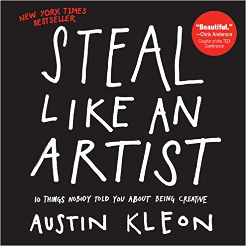 Steal Like an Artist Austin Kleon Clickin Moms Blog book list